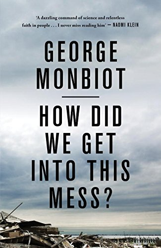 An Essential Reading List From George Monbiot Five Books