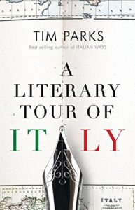 Tim Parks recommends the best Italian Novels - A Literary Tour of Italy by Tim Parks
