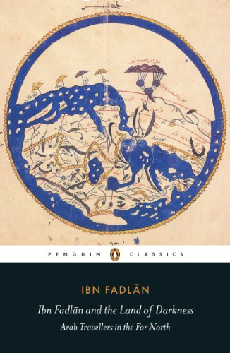 Peter Frankopan on History - Ibn Fadlan and the Land of Darkness: Arab Travellers in the Far North by Ibn Fadlan
