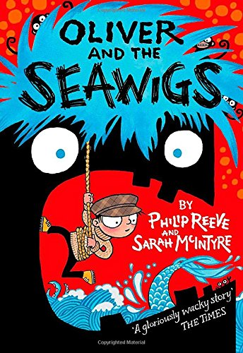 Philip Reeve recommends the best Science Fiction and Fantasy - Oliver and the Seawigs by Philip Reeve & Sarah MacIntyre