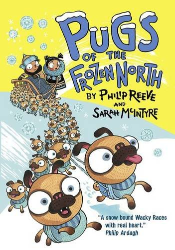 Philip Reeve recommends the best Science Fiction and Fantasy - Pugs of the Frozen North by Philip Reeve & Sarah MacIntyre