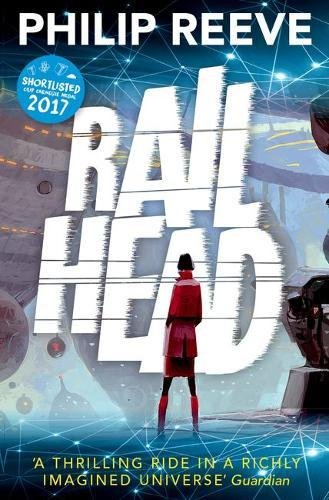Philip Reeve recommends the best Science Fiction and Fantasy - Railhead by Philip Reeve