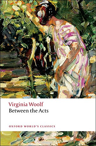 The Best Experimental Fiction - Between the Acts by Virginia Woolf