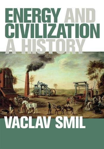 The best books on Energy Transitions - Energy and Civilization: a History by Vaclav Smil