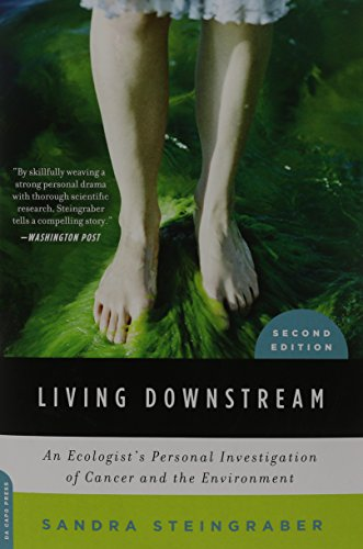 The best books on Pollution - Living Downstream: An Ecologist's Personal Investigation of Cancer and the Environment by Sandra Steingraber
