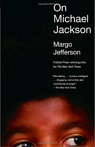 Margo Jefferson on Cultural Memoirs - On Michael Jackson by Margo Jefferson