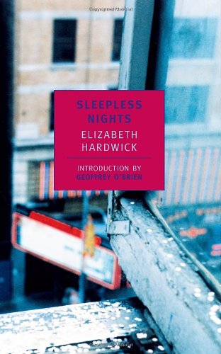 Hermione Hoby on New York Novels - Sleepless Nights by Elizabeth Hardwick
