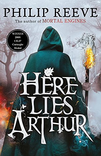 The Best Historical Fiction for Teens - Here Lies Arthur by Philip Reeve