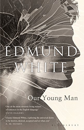 Edmund White recommends the best of Gay Fiction - Our Young Man by Edmund White