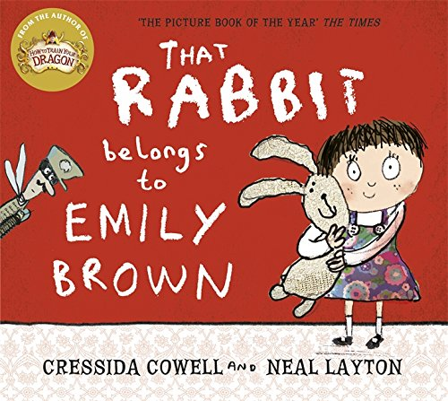 Cressida Cowell on Magical Stories for Kids - That Rabbit Belongs To Emily Brown by Cressida Cowell & Neal Layton