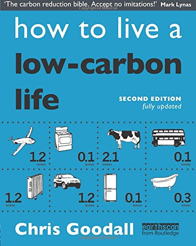 The best books on Energy Transitions - How to Live a Low-Carbon Life by Chris Goodall