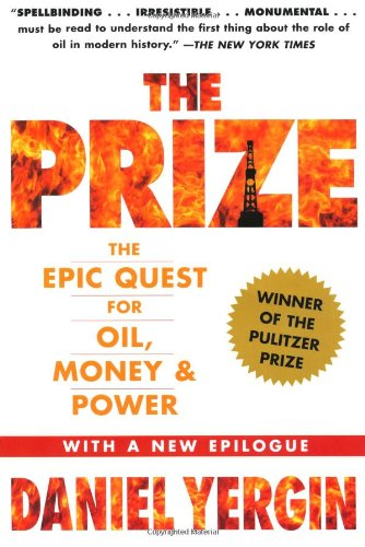 The best books on Energy Transitions - The Prize: The Epic Quest for Oil, Money, and Power by Daniel Yergin