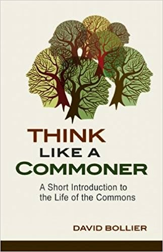The best books on Rethinking Economics - Think Like a Commoner by David Bollier