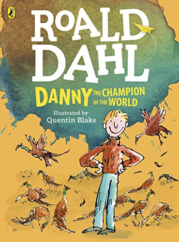 The Best Roald Dahl Books - Danny Champion of the World by Roald Dahl