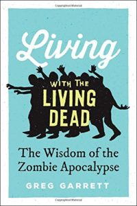 The Best Movies about Race - Living with the Living Dead: The Wisdom of the Zombie Apocalypse by Greg Garrett