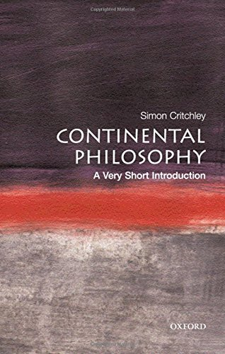 Continental Philosophy: A Very Short Introduction by Simon Critchley