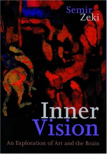 The best books on The Neuroscience of Aesthetics - Inner Vision: An Exploration of Art and the Brain by Semir Zeki
