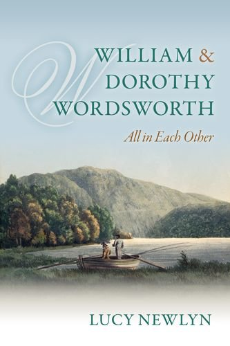 The best books on William and Dorothy Wordsworth - William and Dorothy Wordsworth: 'All in each other' by Lucy Newlyn