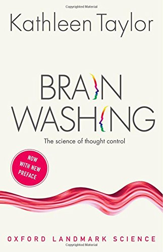 The best books on Ageing - Brainwashing: The science of thought control by Kathleen Taylor