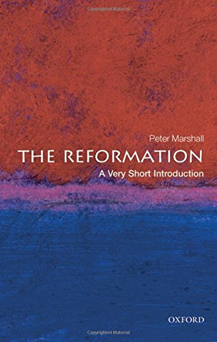 The best books on The Reformation - The Reformation: A Very Short Introduction by Peter Marshall