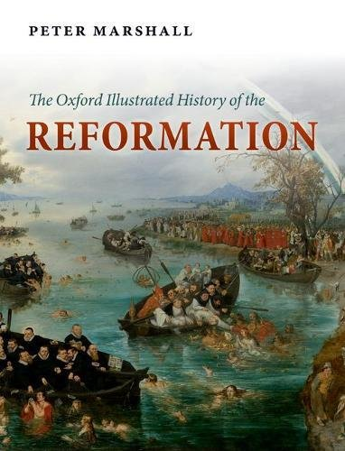 The best books on The Reformation - The Oxford Illustrated History of the Reformation by Peter Marshall