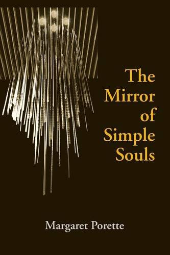 The best books on Continental Philosophy - The Mirror of Simple Souls by Marguerite Porete