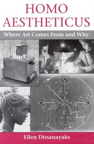 The best books on The Neuroscience of Aesthetics - Homo Aestheticus: Where Art Comes From and Why by Ellen Dissanayake