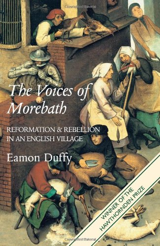 The best books on The Reformation - The Voices of Morebath: Reformation and Rebellion in an English Village by Eamon Duffy