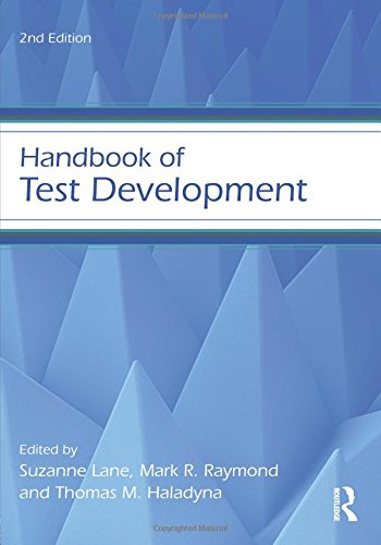 The best books on Educational Testing - Handbook of Test Development by Mark Raymond and Thomas Haladyna (Editors) & Suzanne Lane