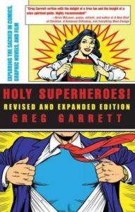 The Best Movies about Race - Holy Superheroes!: Exploring the Sacred in Comics, Graphic Novels, and Film by Greg Garrett