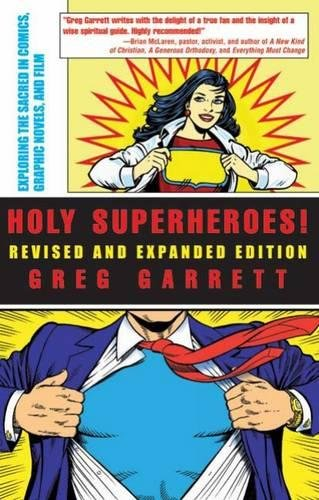 The best books on Zombies - Holy Superheroes!: Exploring the Sacred in Comics, Graphic Novels, and Film by Greg Garrett