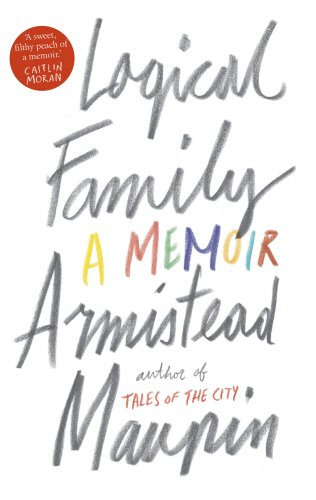 Armistead Maupin recommends the best San Francisco Novels - Logical Family: A Memoir by Armistead Maupin