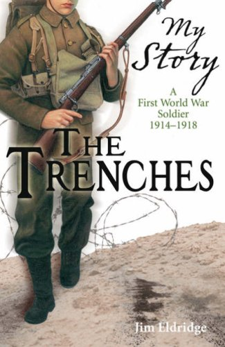 The Best History Books (for 8-10 year olds) - My Story: The Trenches by Jim Eldridge