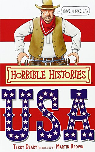 The Best History Books (for 8-10 year olds) - Horrible Histories: USA by Terry Deary