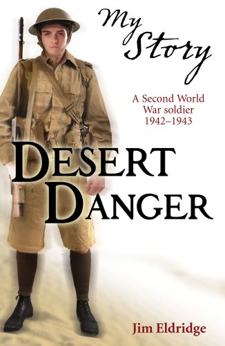 The Best History Books (for 8-10 year olds) - My Story: Desert Danger by Jim Eldridge