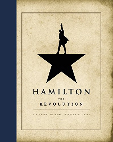 The best books on Educational Testing - Hamilton: The Revolution by Jeremy McCarter & Lin-Manuel Miranda