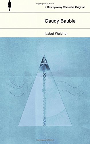 Joanna Walsh recommends the best Absurdist Literature - Gaudy Bauble by Isabel Waidner