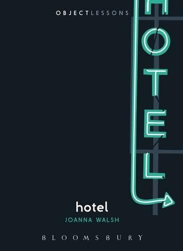 Joanna Walsh recommends the best Absurdist Literature - Hotel by Joanna Walsh