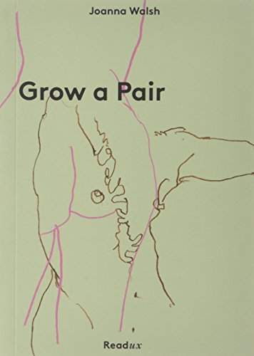 Joanna Walsh recommends the best Absurdist Literature - Grow a Pair: 9 1/2 Fairytales About Sex by Joanna Walsh