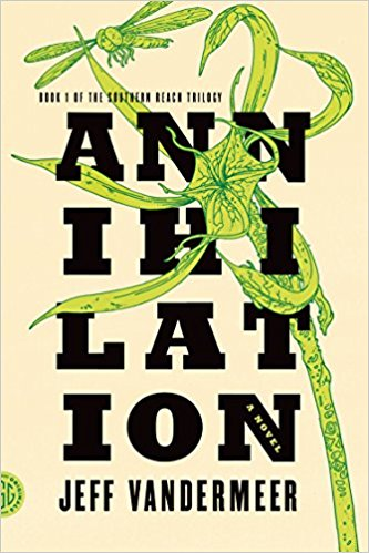 The best books on Climate Change and Uncertainty - Annihilation by Jeff Vandermeer