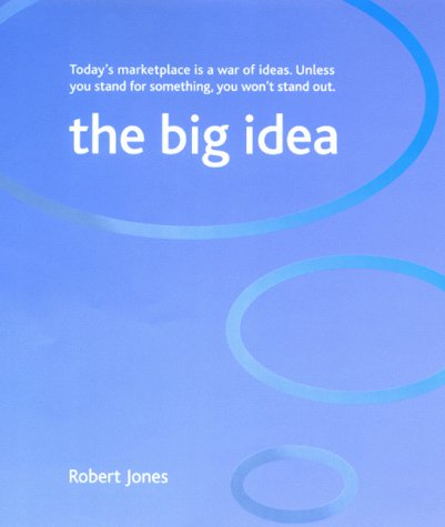 The best books on Branding - The Big Idea by Robert Jones