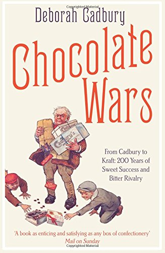 The best books on Branding - Chocolate Wars: From Cadbury to Kraft - 200 Years of Sweet Success and Bitter Rivalry by Deborah Cadbury