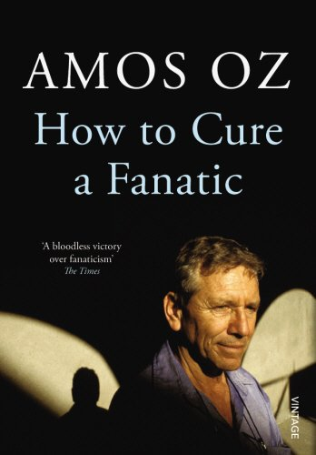 The best books on Free Speech - How to Cure A Fanatic by Amos Oz