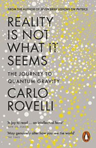 The best books on Time - Reality Is Not What It Seems: The Journey to Quantum Gravity by Carlo Rovelli