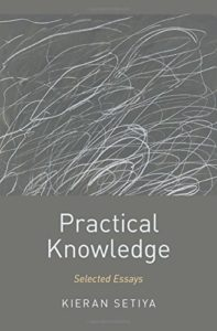 The best books on Midlife Crisis - Practical Knowledge: Selected Essays by Kieran Setiya