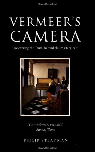 The best books on Vermeer and Studio Method - Vermeer's Camera: Uncovering the Truth behind the Masterpieces by Philip Steadman
