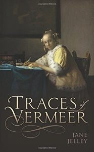 The best books on Vermeer and Studio Method - Traces of Vermeer by Jane Jelley