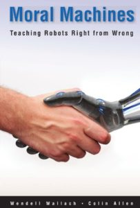 The best books on Ethics for Artificial Intelligence - Moral Machines: Teaching Robots Right From Wrong by Wendell Wallach and Colin Allen