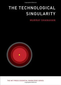 The best books on Ethics for Artificial Intelligence - The Technological Singularity by Murray Shanahan