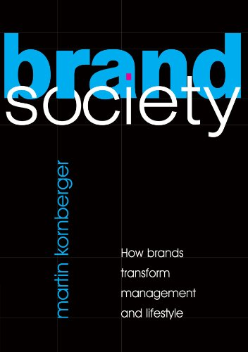 The best books on Branding - Brand Society: How Brands Transform Management and Lifestyle by Martin Kornberger